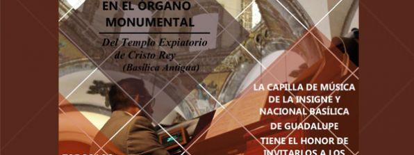 Audiciones en el Órgano Monumental del Templo Expiatorio de Cristo Rey (Basílica Antigua)